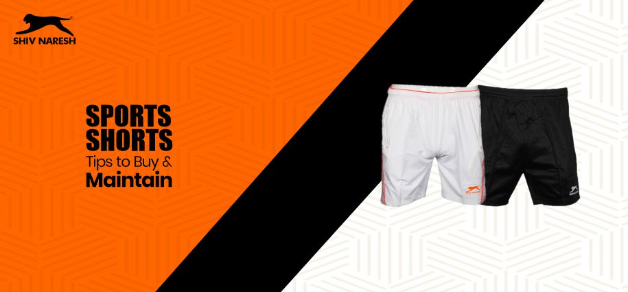 Sports Shorts – Tips to Buy & Maintain